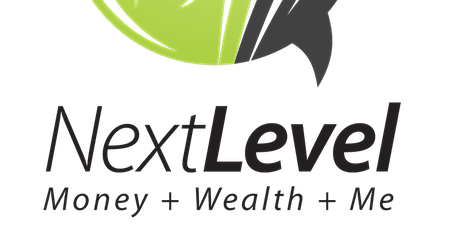 Next Level: Money + Wealth  Webinar Series &  Financial Fair tickets