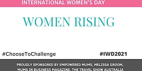 2021 International Women's Day Global ONLINE SUMMIT- WOMEN RISING tickets