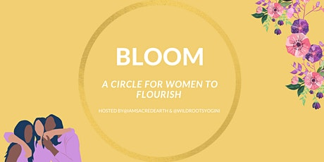 Bloom - A Circle for  Women to Flourish tickets