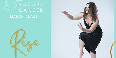 RISE: The Nourished Dancer's March Class tickets