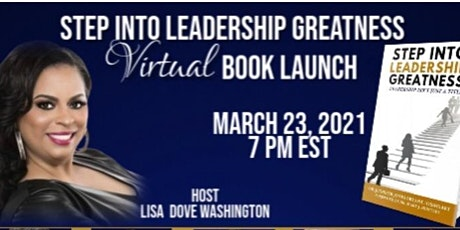 Step Into Leadership Greatness Virtual Book Launch Party tickets