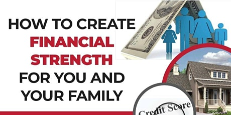 How To Create Financial Strength for You and Your Family tickets