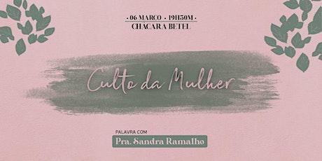CULTO DA MULHER - Pra. Sandra Ramalho ingressos