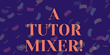 Tutor Mixer tickets