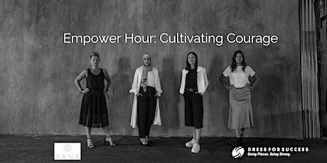Empower Hour: Cultivating Courage tickets