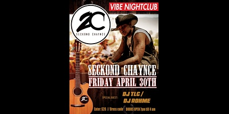 SECKOND CHAYNCE LIVE at VIBE NIGHTCLUB April 30th tickets