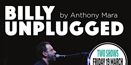 Billy Unplugged by Anthony Mara tickets