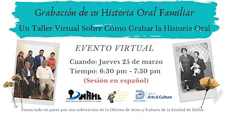 Grabación de su Historia Oral Familiar (Sesión en español) boletos