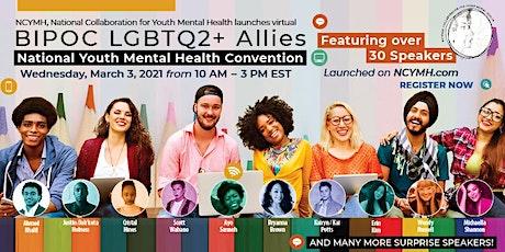NCYMH BIPOC & LGBTQ2 & ALLIES (Family,Friends,..) Mental  Health Convention tickets