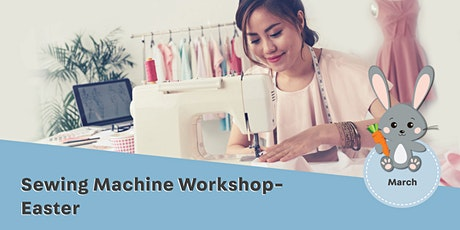 Sewing Machine Workshop - Easter tickets