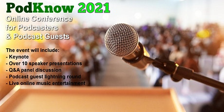 PodKnow 2021, Online Podcasting Conference for Podcasters & Podcast Guests boletos