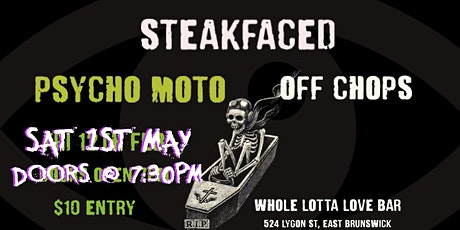 Steakfaced + Psycho Moto + Off Chops tickets