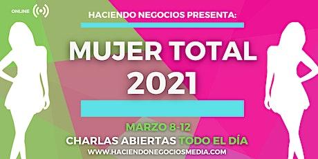 MUJER TOTAL 2021 DIGITAL - Salud, Belleza & Más por el Mes de la Mujer entradas