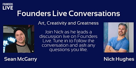 Founders Live Conversations With Sean McGarry of {9} The Gallery tickets
