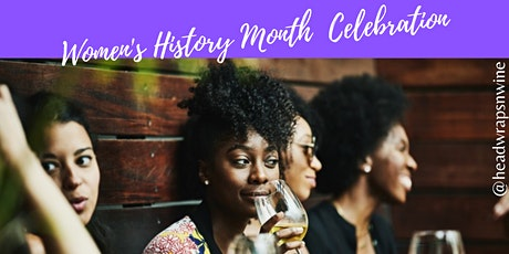 Women of Wine- Women's History Month  Sip and Celebrate tickets