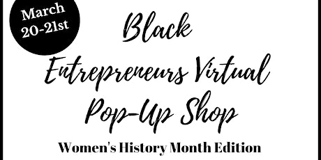 Black Entrepreneurs Virtual Pop-Up Shop: Women's History Month Edition tickets