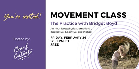 FREE Workshop | The Practice w/ Bridget Boyd | Hosted by Clear & Cultivate tickets