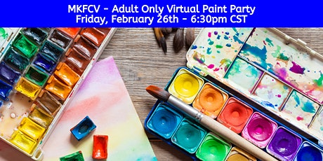 MKFCV - Adult Only Paint Party Tickets