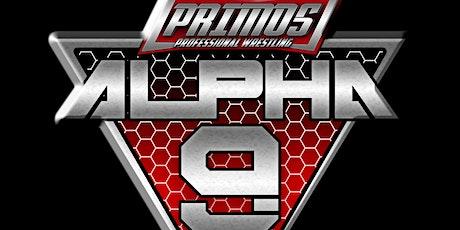 Primos Premier Pro Wrestling Presents: The 2021 Alpha 9 Tournament tickets