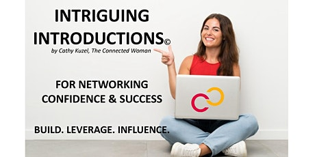 Intriguing Introductions© Masterclass for Networking Confidence & Success tickets