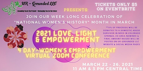 2021 Love, Light  & Empowerment - 4 day Women's  Virtual Zoom Conference tickets