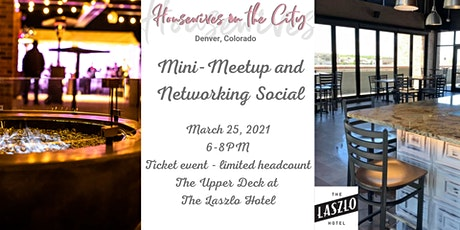 Denver Housewives Mini-Meetup and Networking Social at The Laszlo Hotel tickets