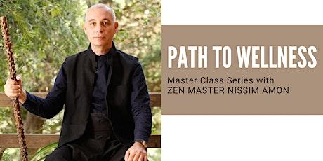 Path to Wellness _ Masterclass Series with Zen Master Nissim Amon _ Zoom tickets