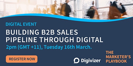The Marketer's Playbook: Building B2B Sales Pipeline Through Digital tickets