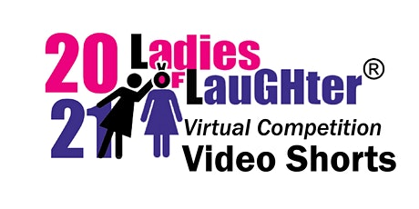 2021 Ladies of Laughter Video Short Competition Hosted  By Dena Blizzard tickets