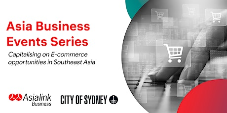 Capitalising on E-commerce opportunities in Southeast Asia tickets
