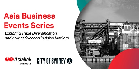 Exploring Trade Diversification and how to Succeed in Asian Markets tickets