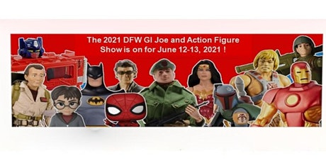 10th Anniversary DALLAS/FT WORTH GI JOE and Action Figure Show for 2021 tickets