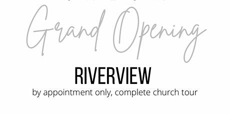 Riverview Grand Opening tickets