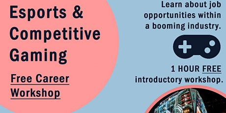 Esports and Competitive Gaming Career Workshop biglietti