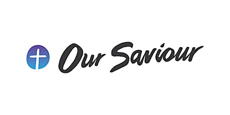 Our Saviour Lutheran Church - Sunday Evening Service tickets