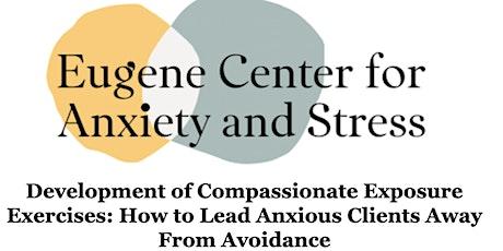 Development of Compassionate Exposure Exercises tickets
