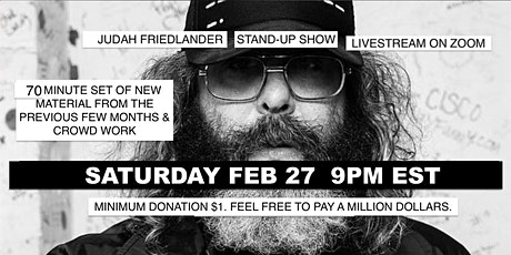 Judah Friedlander Saturday Feb 27 9pm EST Livestream Stand-up show tickets