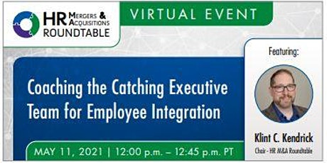 Coaching the Catching Executive Team for M&A Employee Integration tickets