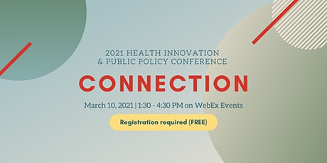 Connection | Health Innovation & Public Policy Virtual Conference 2021 tickets