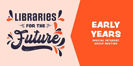 Libraries for the Future ~ Early Years meeting tickets