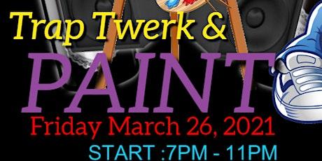 Trap, Twerk & Paint tickets
