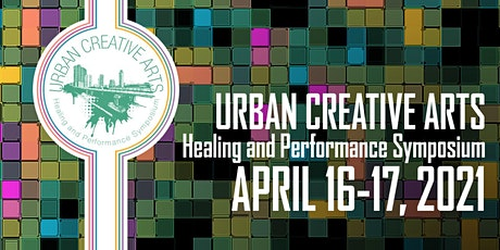 Urban Creative Arts Healing and Performance Symposium tickets