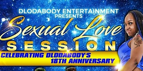 """Sexual Love Session"" Celebrating DloDaBody's 18yr  Anniversary tickets"
