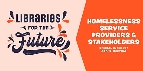 Libraries for the Future ~ Homelessness service providers meeting tickets