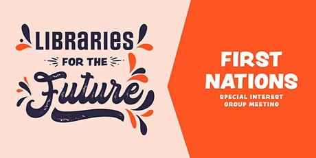 Libraries for the Future ~ First Nations meeting tickets