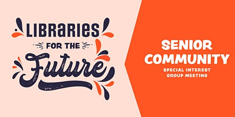 Libraries for the Future ~Senior community meeting tickets