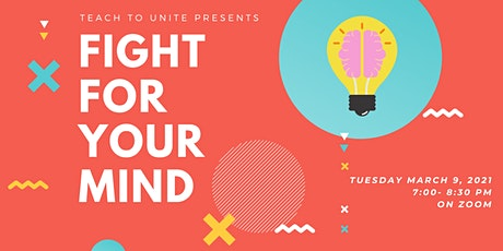 Teach to Unite Presents: Fight for Your Mind tickets