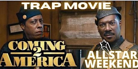 TRAP MOVIE ( Coming 2 America 2 ) tickets