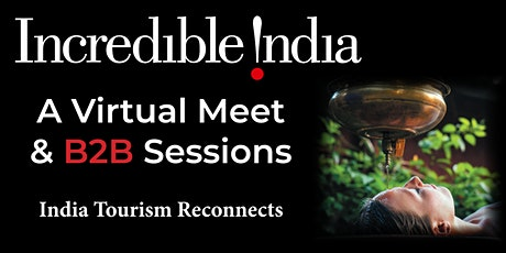 A Virtual Meet with B2B Sessions on India Tourism (Singapore Participants) tickets
