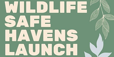 Wildlife Safe Havens Launch tickets